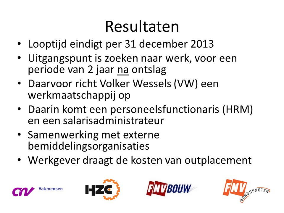 Resultaten Looptijd eindigt per 31 december 2013