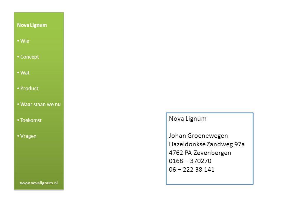 Nova Lignum Johan Groenewegen Hazeldonkse Zandweg 97a