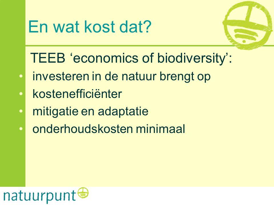 En wat kost dat TEEB 'economics of biodiversity':