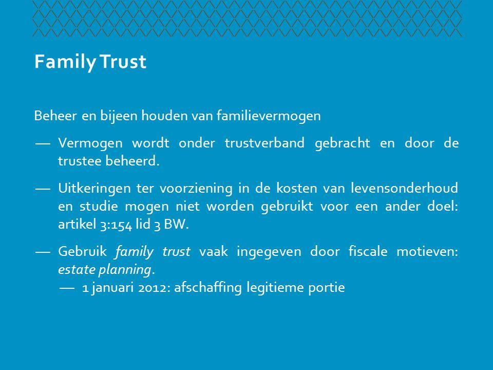 Family Trust Beheer en bijeen houden van familievermogen