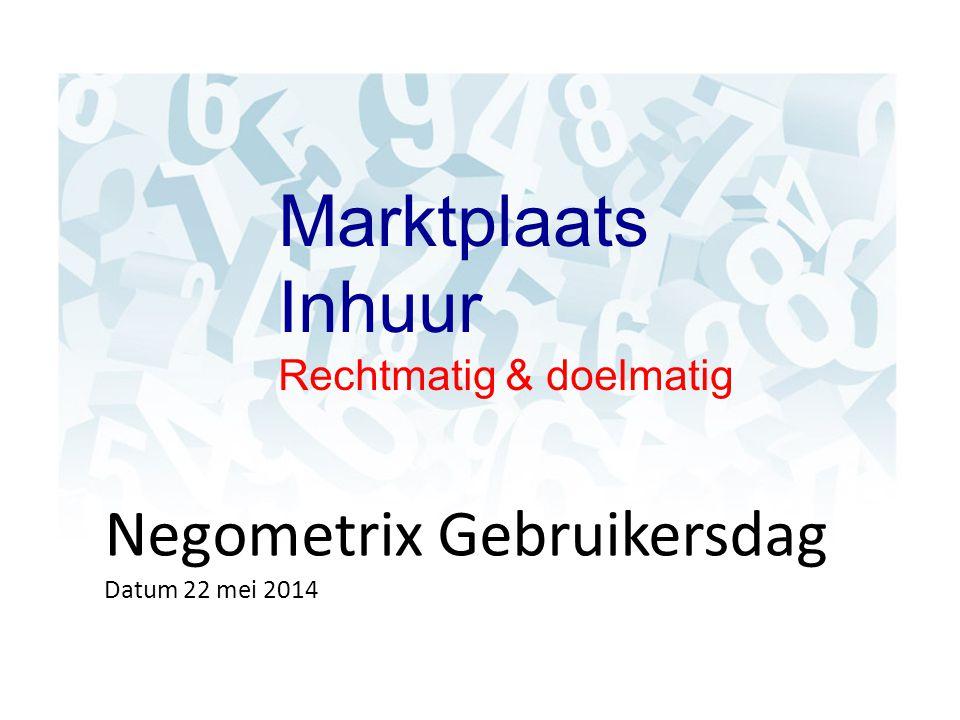 Marktplaats Inhuur Negometrix Gebruikersdag Rechtmatig & doelmatig