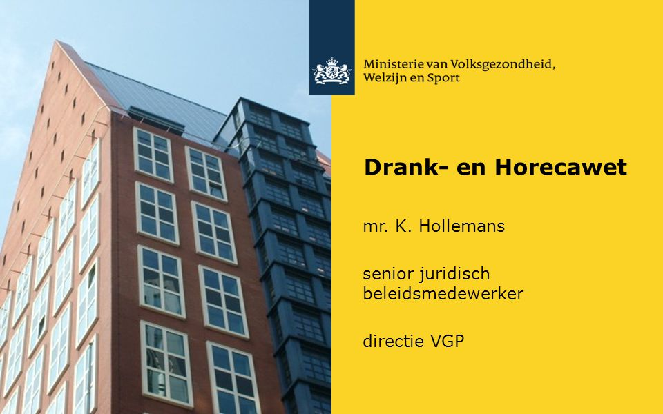 Drank- en Horecawet mr. K. Hollemans