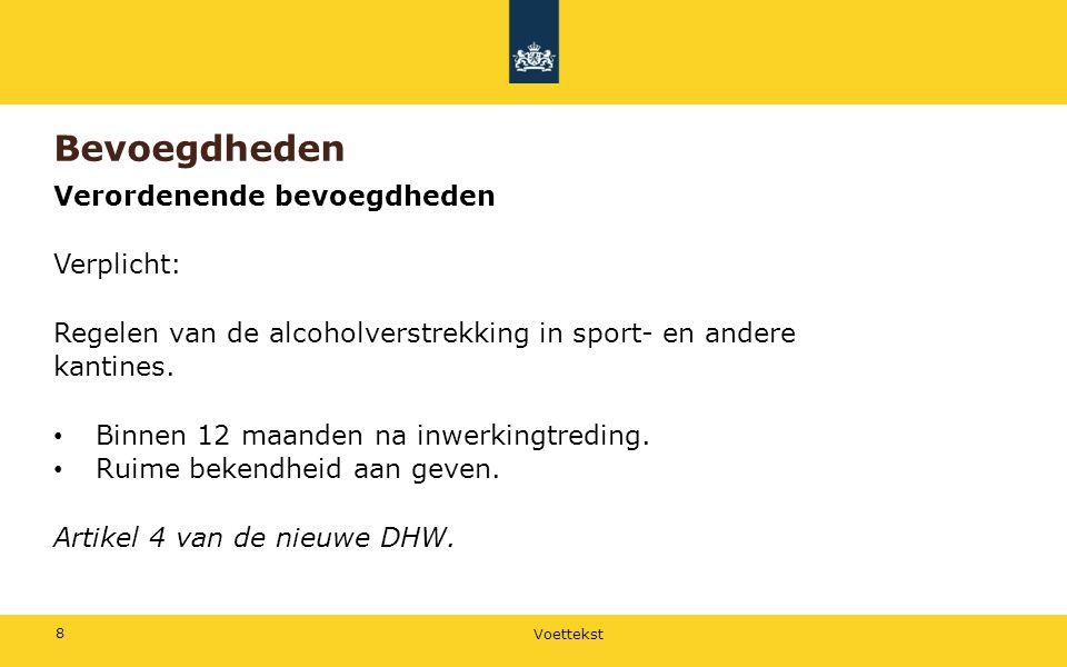 Bevoegdheden Verordenende bevoegdheden Verplicht: