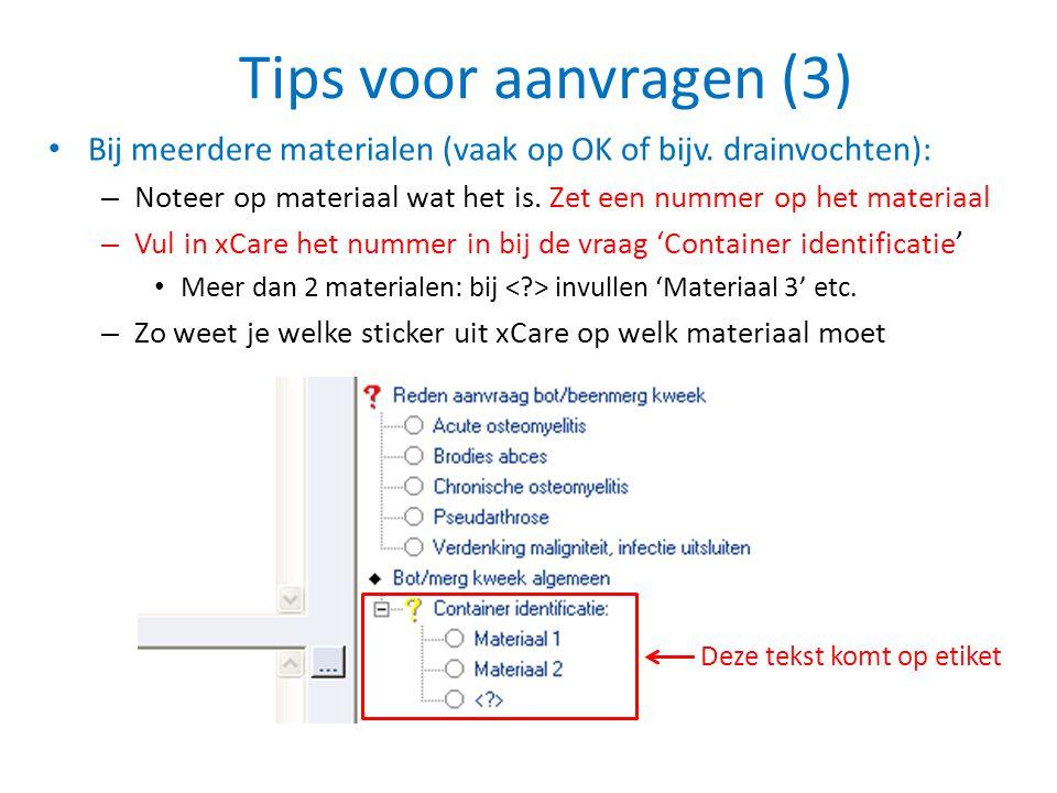 Tips voor aanvragen (3) Bij meerdere materialen (vaak op OK of bijv. drainvochten): Noteer op materiaal wat het is. Zet een nummer op het materiaal.