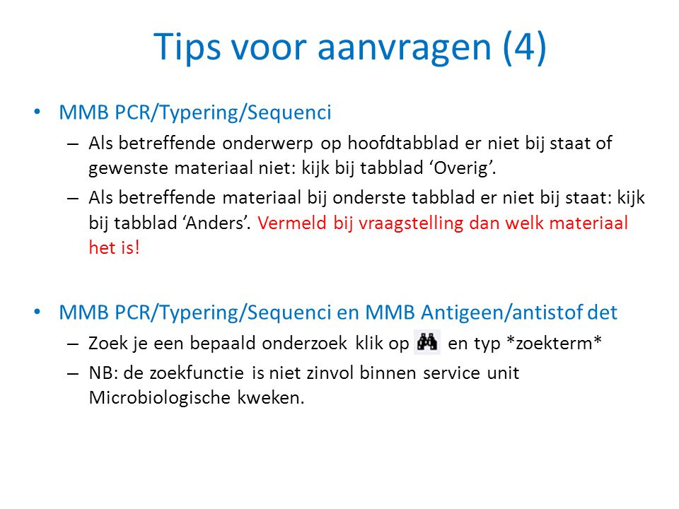 Tips voor aanvragen (4) MMB PCR/Typering/Sequenci