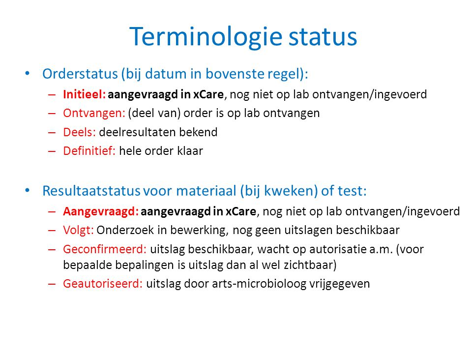 Terminologie status Orderstatus (bij datum in bovenste regel):