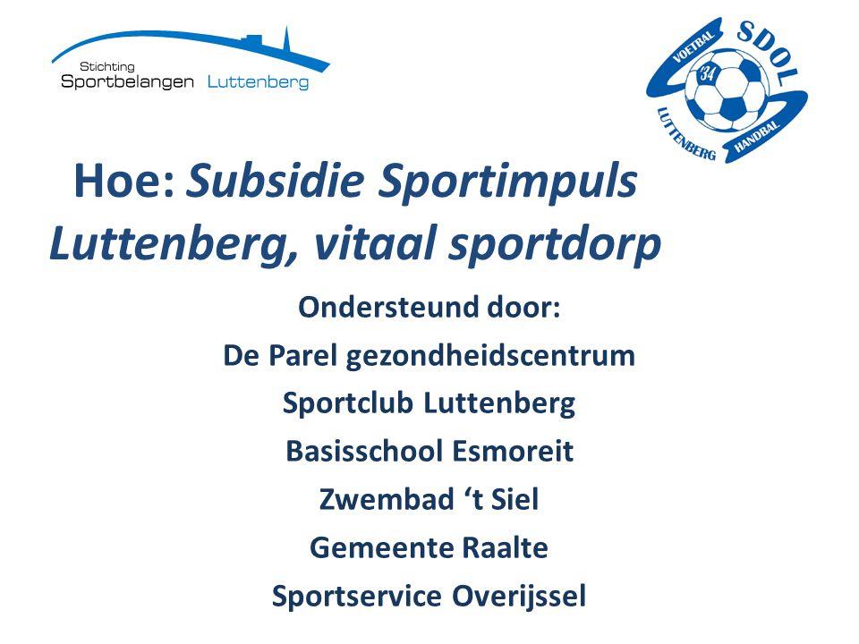 Hoe: Subsidie Sportimpuls Luttenberg, vitaal sportdorp
