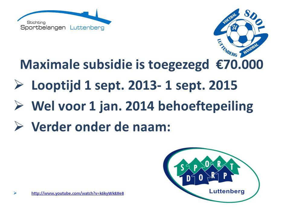 Maximale subsidie is toegezegd €70.000