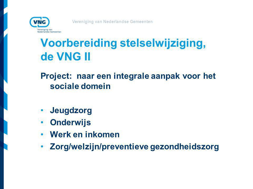 Voorbereiding stelselwijziging, de VNG II