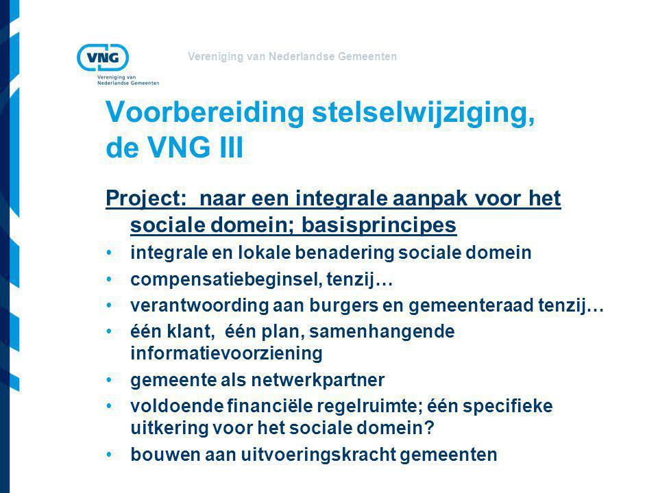 Voorbereiding stelselwijziging, de VNG III