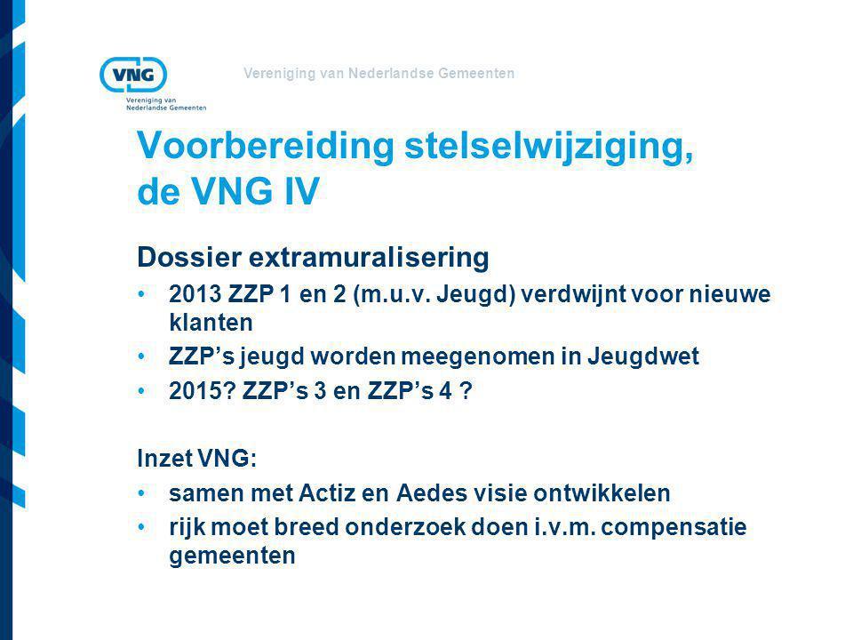 Voorbereiding stelselwijziging, de VNG IV