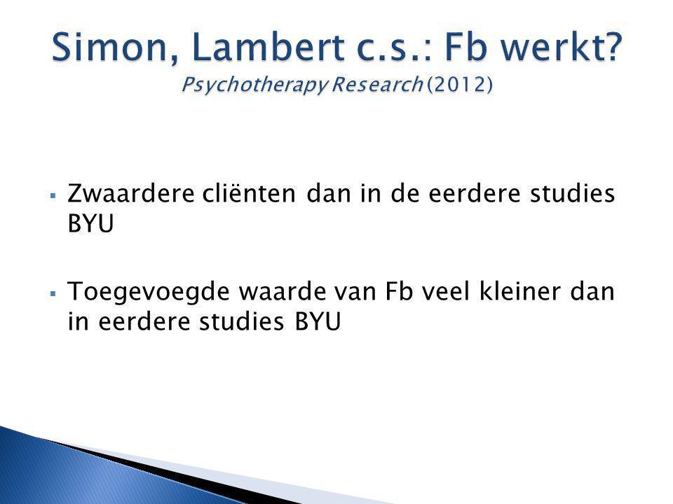 Simon, Lambert c.s.: Fb werkt Psychotherapy Research (2012)
