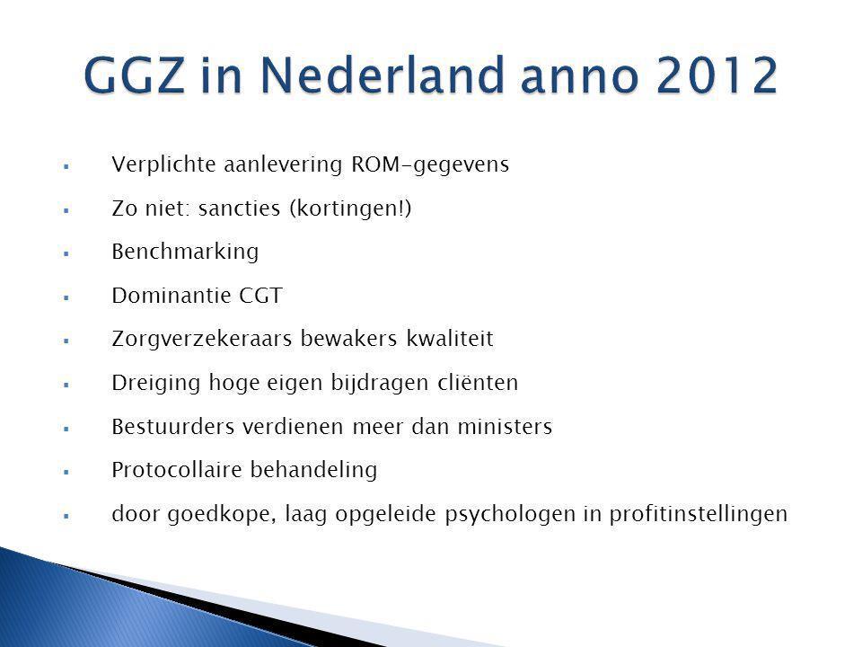 GGZ in Nederland anno 2012 Verplichte aanlevering ROM-gegevens