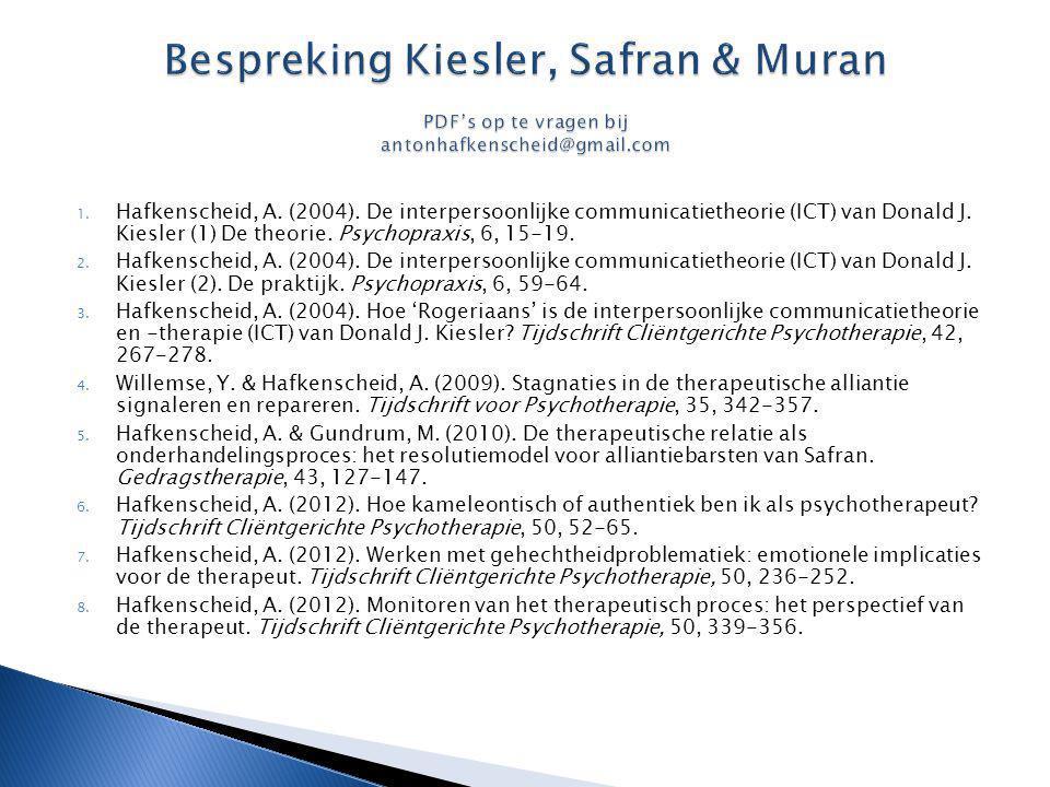 Bespreking Kiesler, Safran & Muran PDF's op te vragen bij antonhafkenscheid@gmail.com