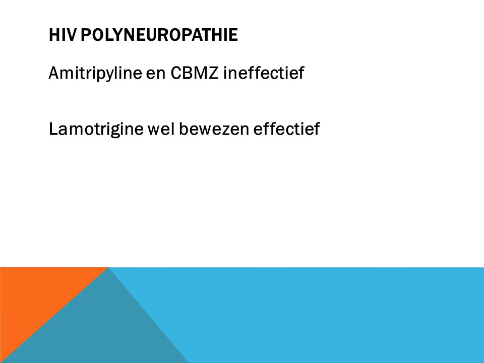HIV polyneuropathie Amitripyline en CBMZ ineffectief Lamotrigine wel bewezen effectief