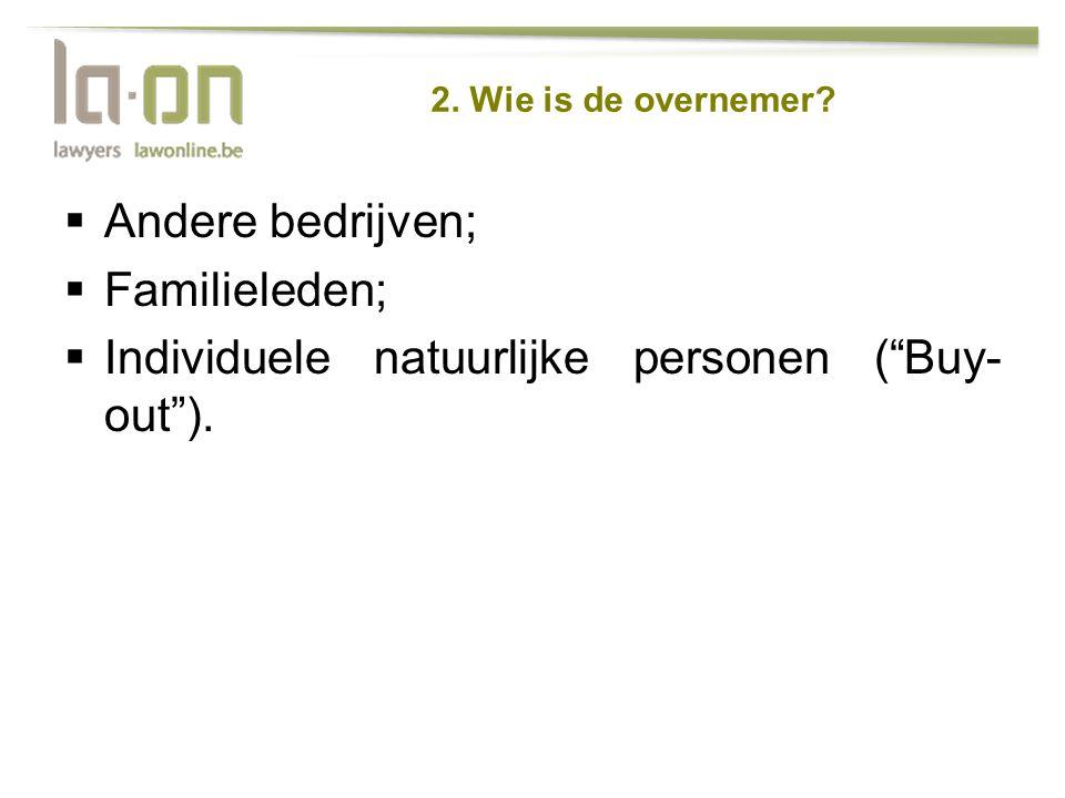 Individuele natuurlijke personen ( Buy-out ).