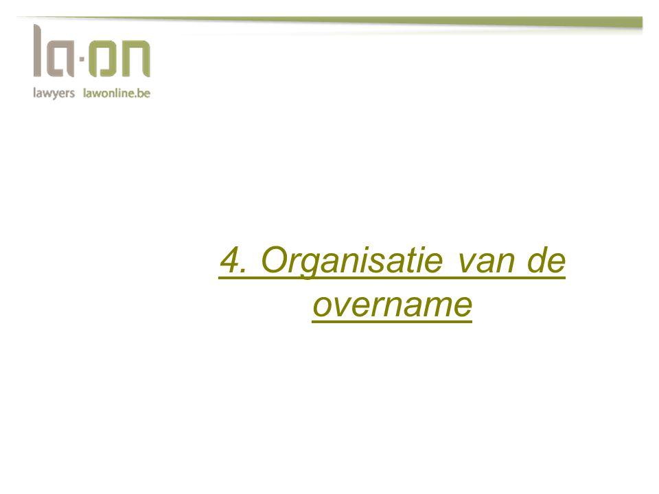 4. Organisatie van de overname