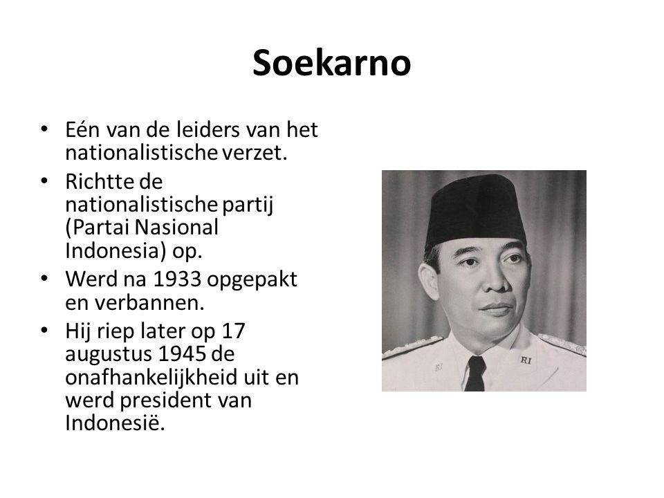 Soekarno Eén van de leiders van het nationalistische verzet.