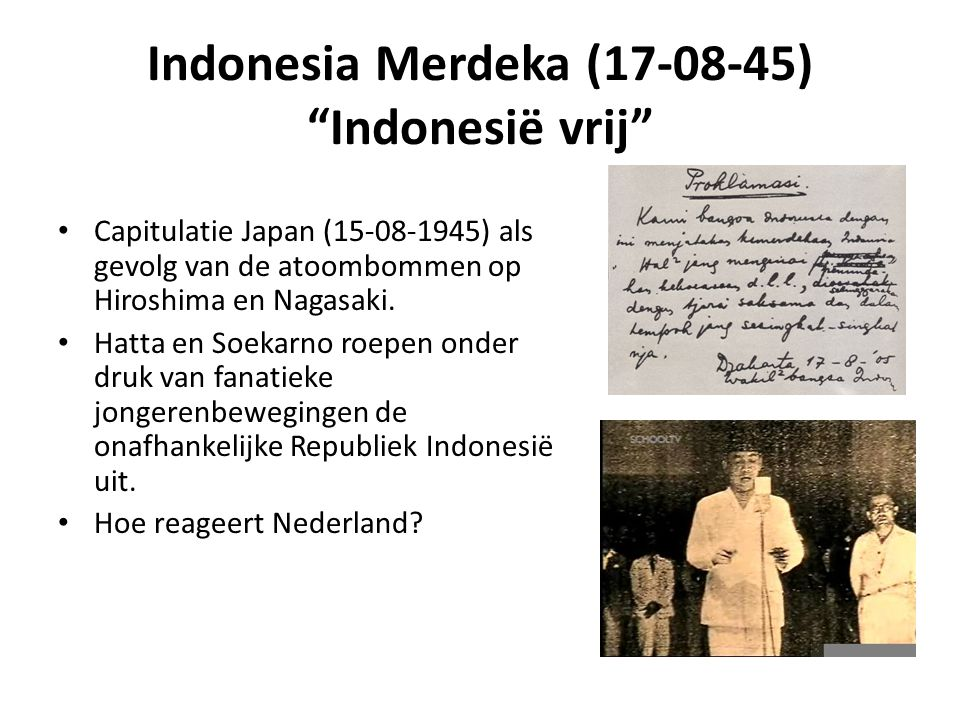 Indonesia Merdeka ( ) Indonesië vrij