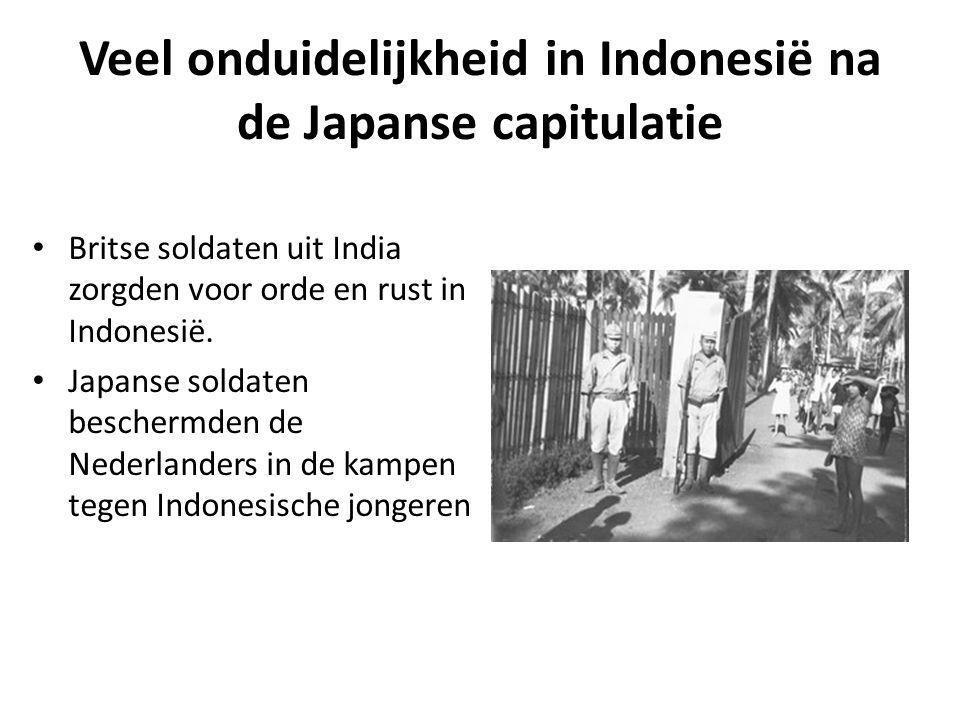 Veel onduidelijkheid in Indonesië na de Japanse capitulatie