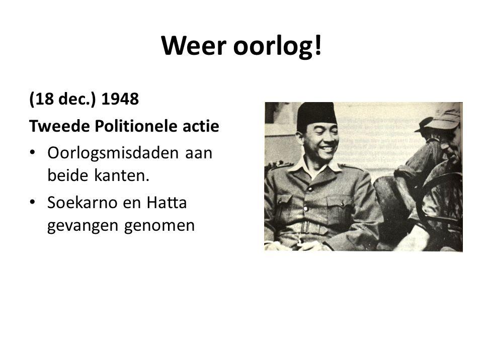 Weer oorlog! (18 dec.) 1948 Tweede Politionele actie
