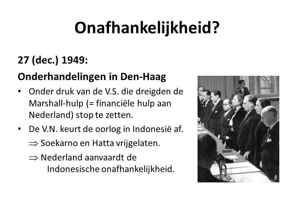 Onafhankelijkheid 27 (dec.) 1949: Onderhandelingen in Den-Haag