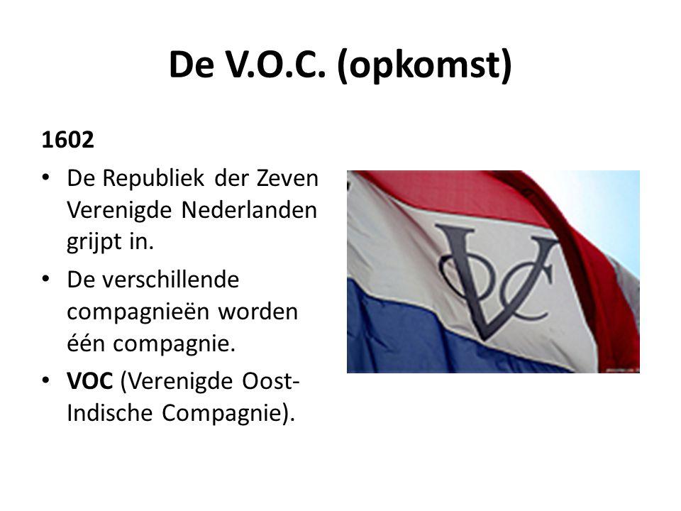 De V.O.C. (opkomst) 1602. De Republiek der Zeven Verenigde Nederlanden grijpt in. De verschillende compagnieën worden één compagnie.