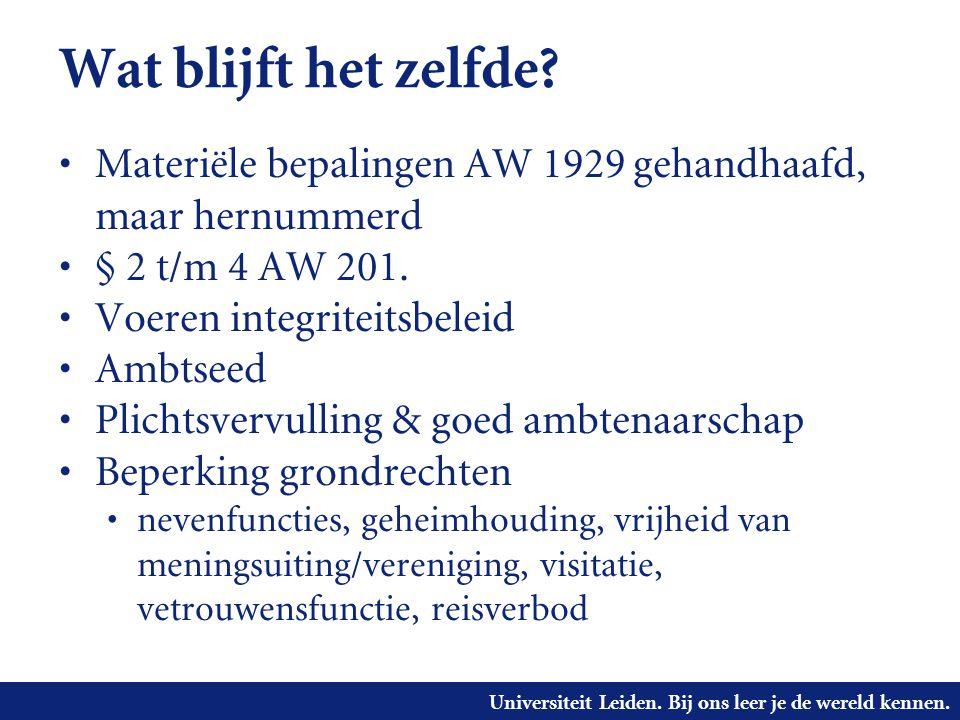 Wat blijft het zelfde Materiële bepalingen AW 1929 gehandhaafd, maar hernummerd. § 2 t/m 4 AW 201.