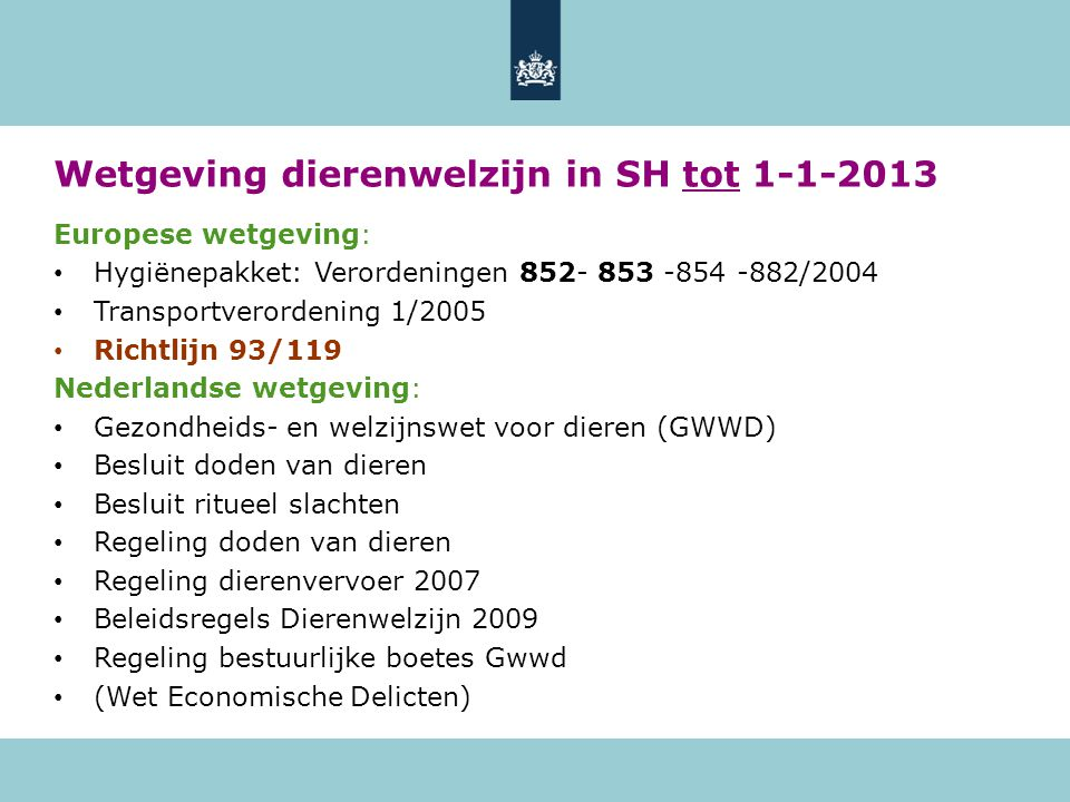 Wetgeving dierenwelzijn in SH tot 1-1-2013