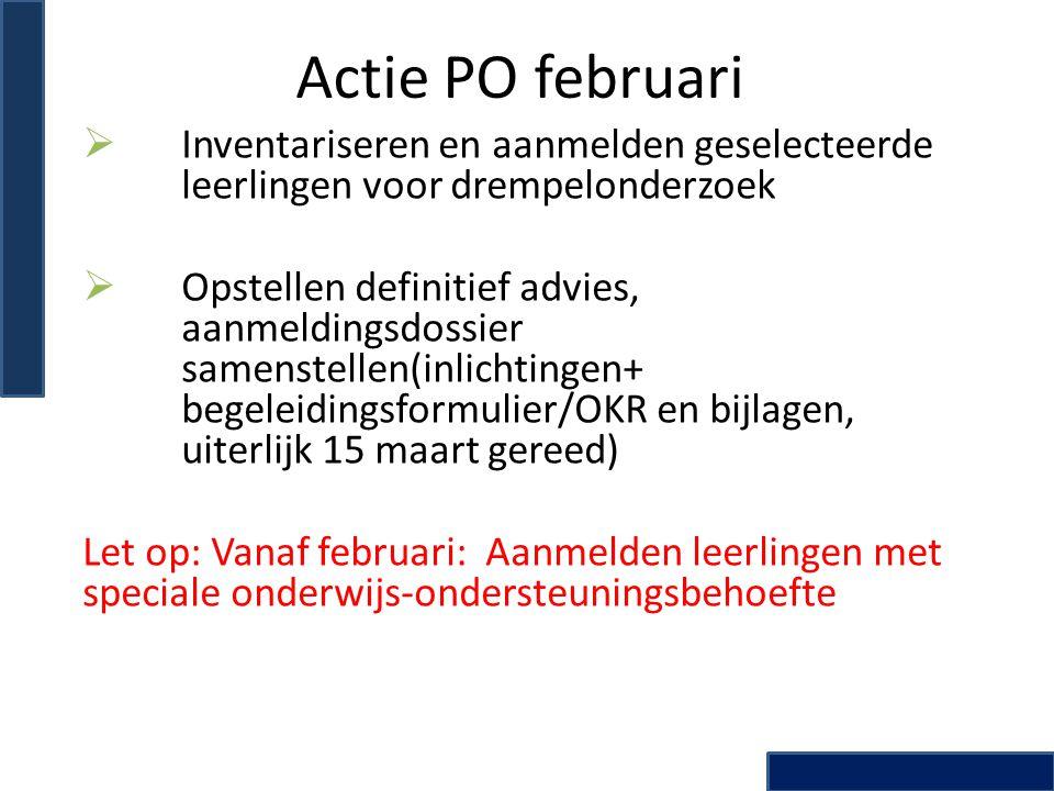 Actie PO februari Inventariseren en aanmelden geselecteerde leerlingen voor drempelonderzoek.