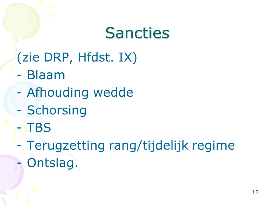 Sancties (zie DRP, Hfdst. IX) Blaam Afhouding wedde Schorsing TBS
