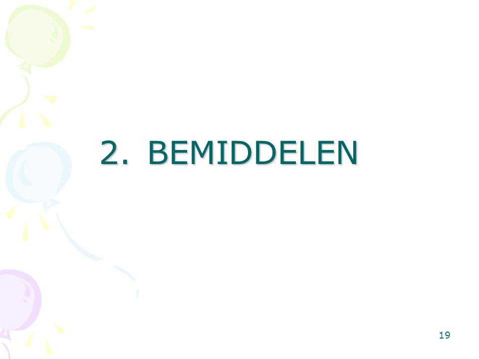 2. BEMIDDELEN