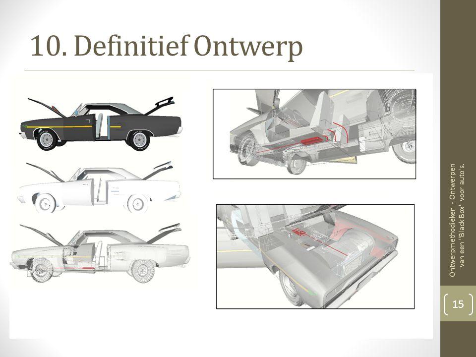 10. Definitief Ontwerp Ontwerpmethodieken - Ontwerpen van een Black Box voor auto s.