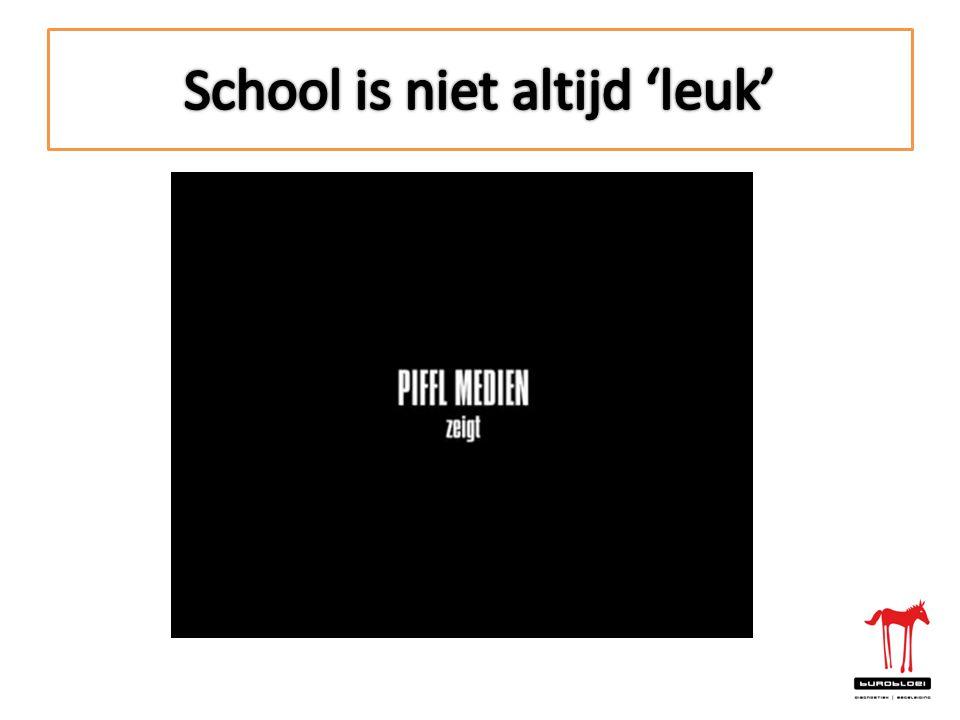 School is niet altijd 'leuk'