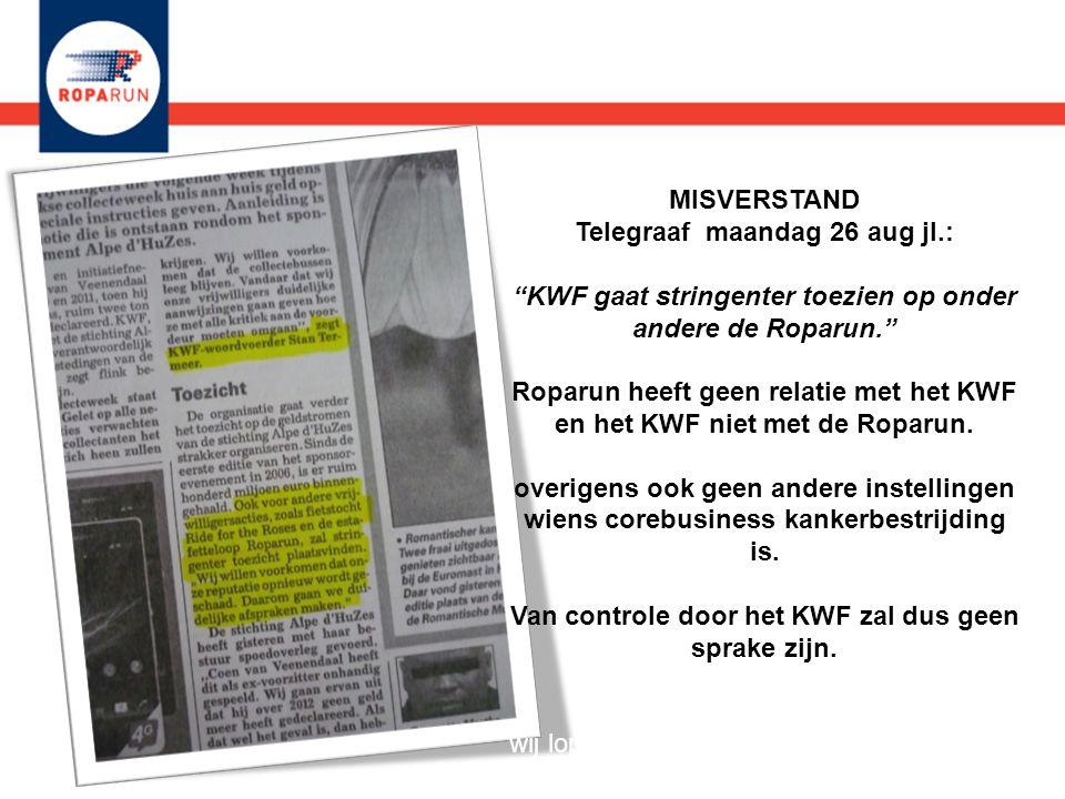 MISVERSTAND Telegraaf maandag 26 aug jl.: