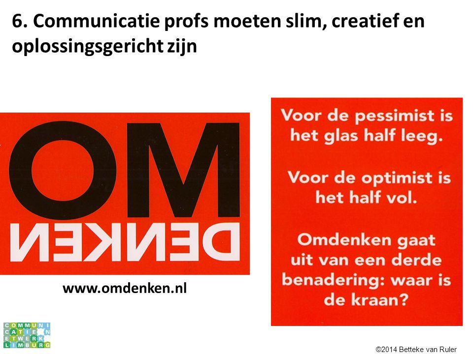 6. Communicatie profs moeten slim, creatief en oplossingsgericht zijn