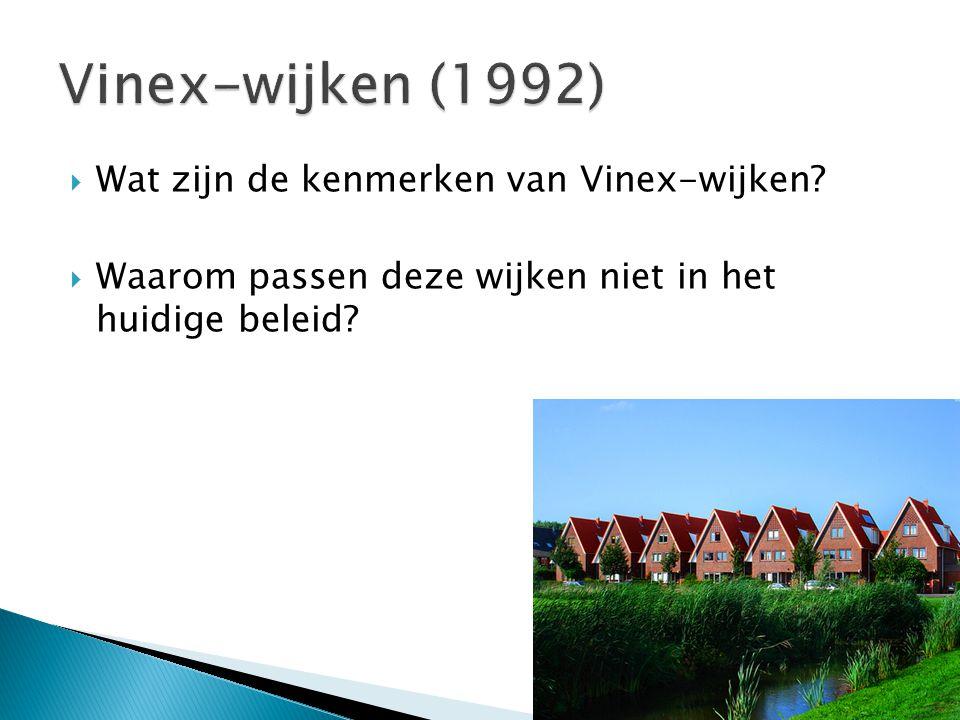 Vinex-wijken (1992) Wat zijn de kenmerken van Vinex-wijken