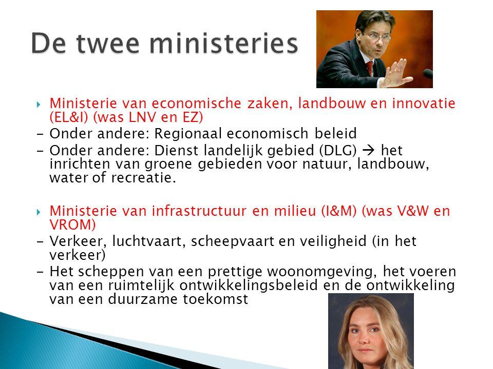 De twee ministeries Ministerie van economische zaken, landbouw en innovatie (EL&I) (was LNV en EZ)