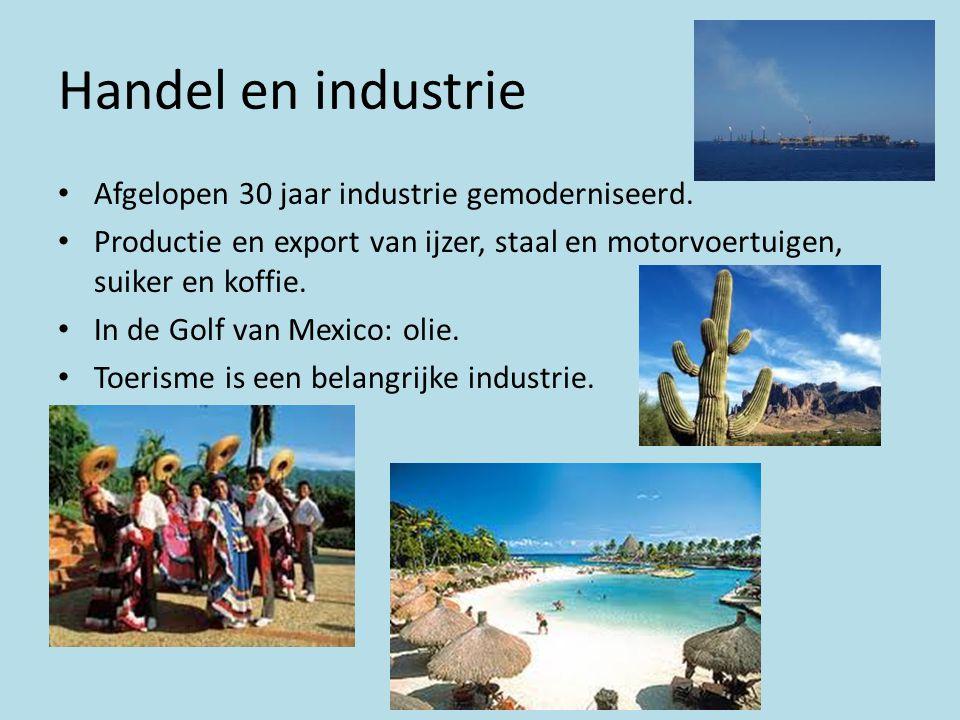 Handel en industrie Afgelopen 30 jaar industrie gemoderniseerd.
