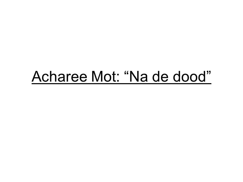 Acharee Mot: Na de dood