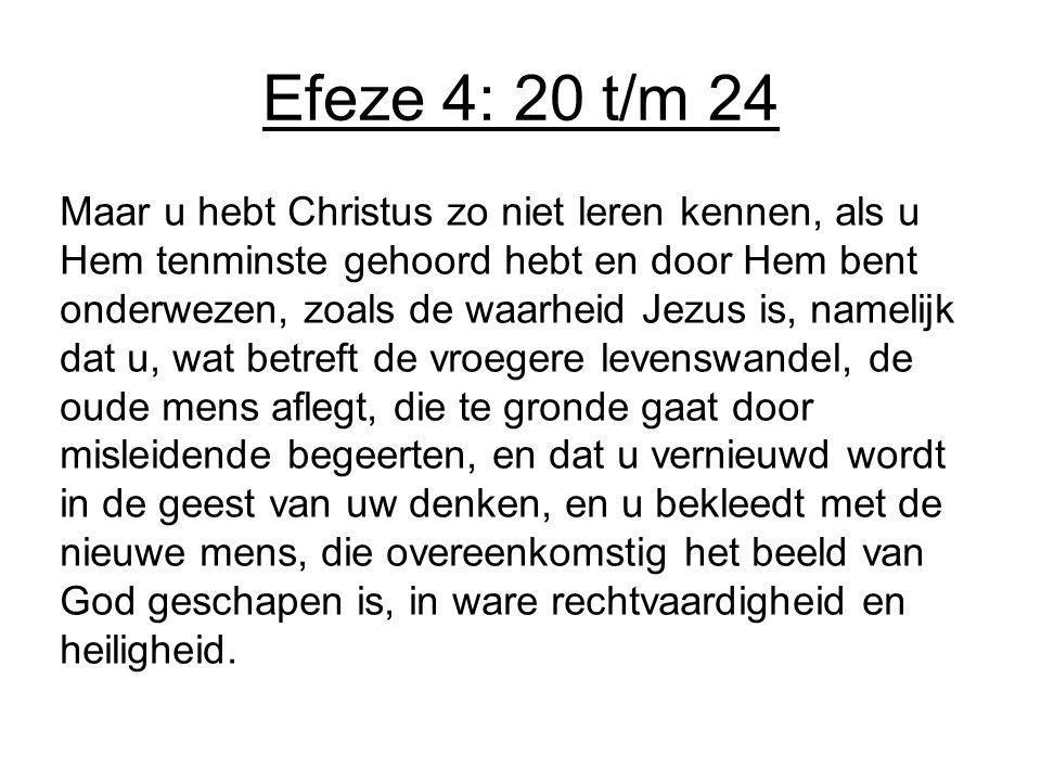 Efeze 4: 20 t/m 24