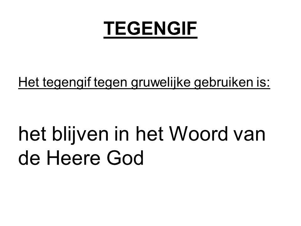 het blijven in het Woord van de Heere God