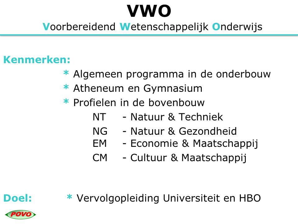 VWO Voorbereidend Wetenschappelijk Onderwijs