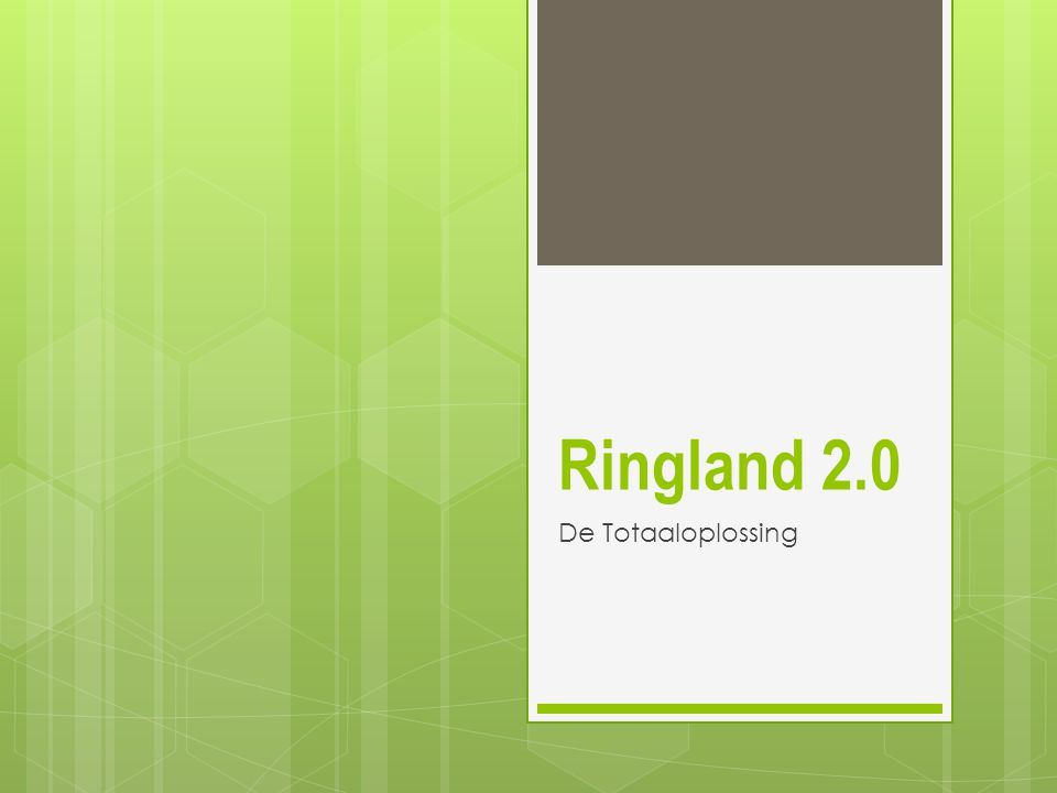 Ringland 2.0 De Totaaloplossing