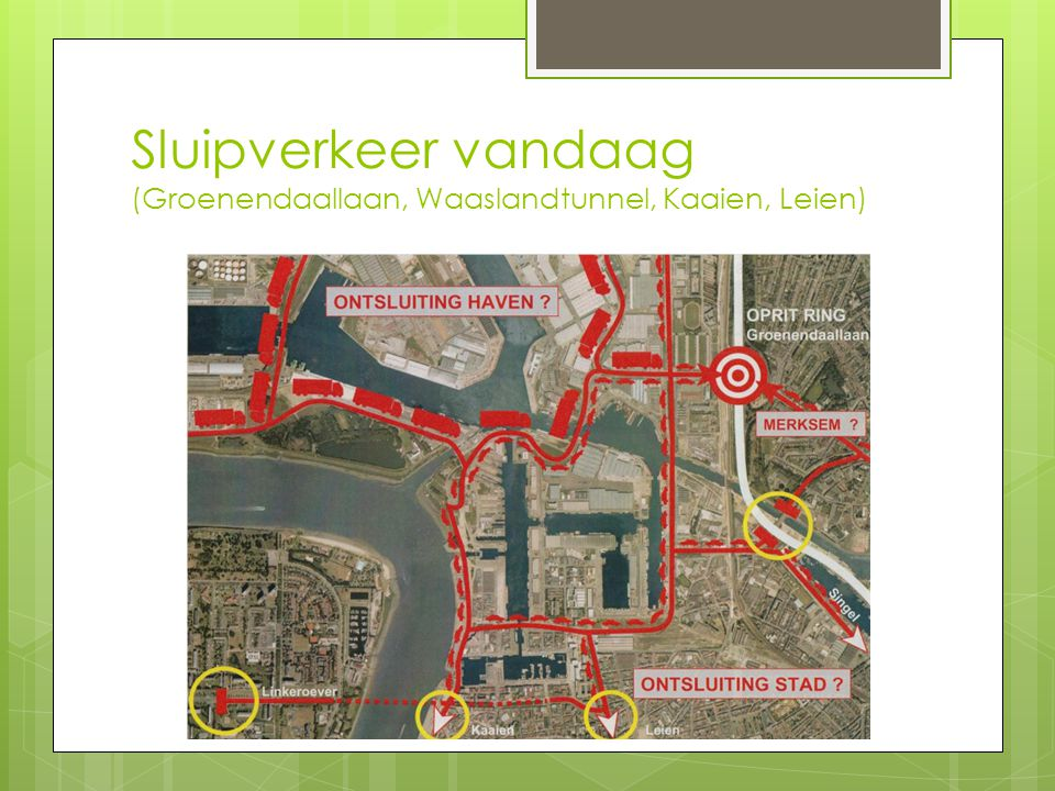 Sluipverkeer vandaag (Groenendaallaan, Waaslandtunnel, Kaaien, Leien)