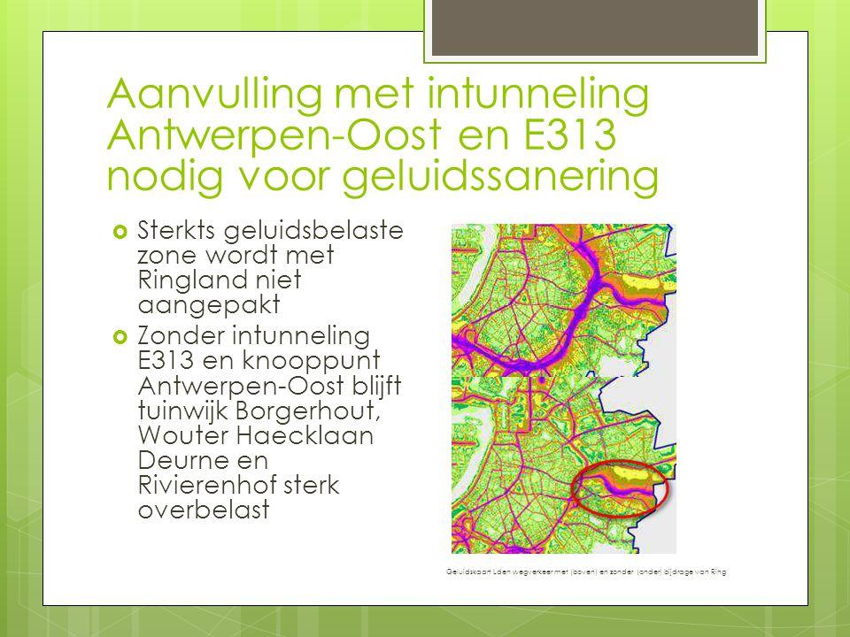 Aanvulling met intunneling Antwerpen-Oost en E313 nodig voor geluidssanering
