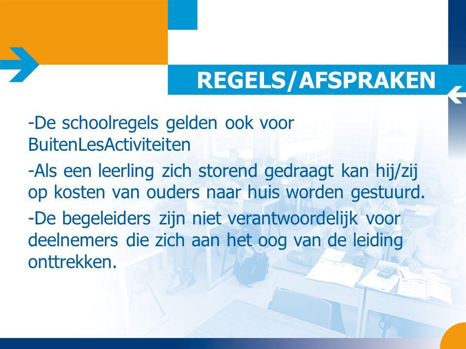 REGELS/AFSPRAKEN -De schoolregels gelden ook voor BuitenLesActiviteiten.