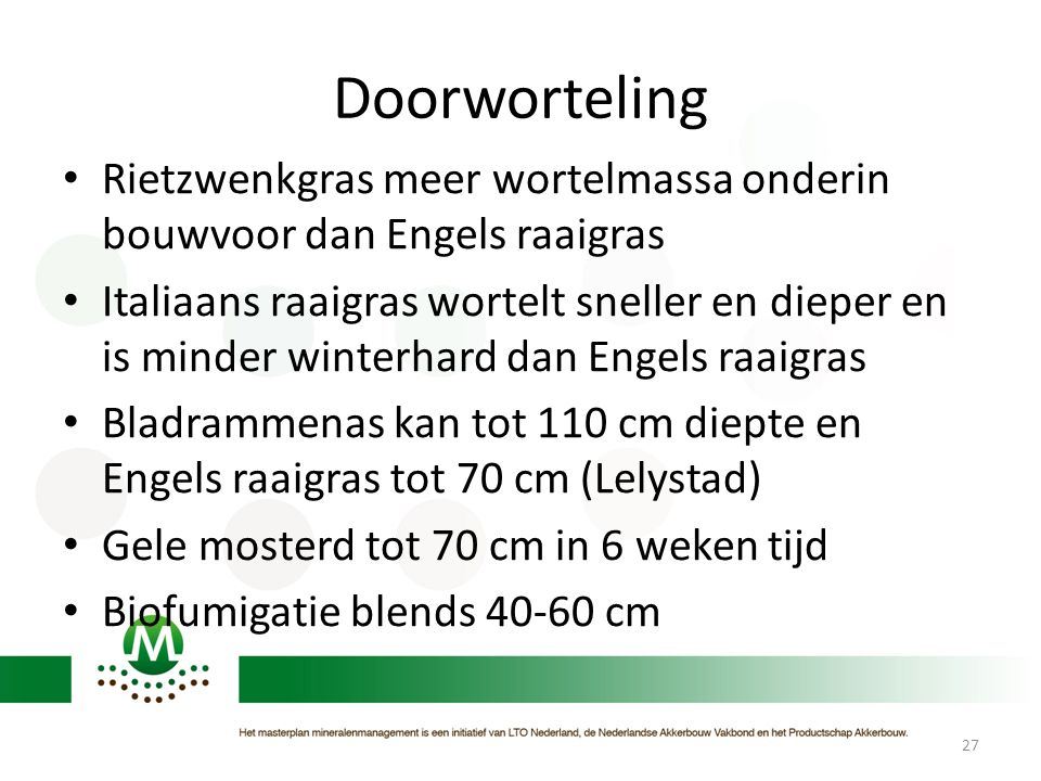 Doorworteling Rietzwenkgras meer wortelmassa onderin bouwvoor dan Engels raaigras.