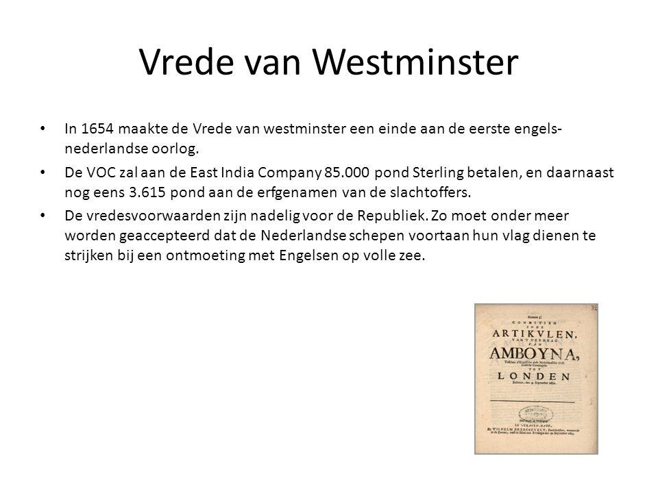 Vrede van Westminster In 1654 maakte de Vrede van westminster een einde aan de eerste engels-nederlandse oorlog.