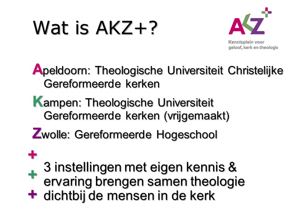 Wat is AKZ+ Apeldoorn: Theologische Universiteit Christelijke Gereformeerde kerken.